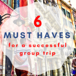 6 Must Have's for a Successful Group Trip