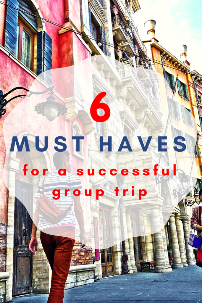 6 Must-Haves for a successful group trip.